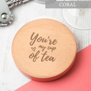 You're my cup of tea Coaster